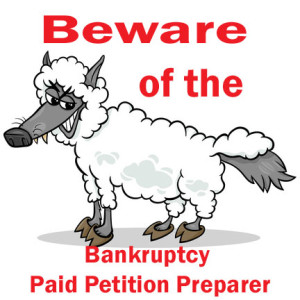 Beware of Bankruptcy Paid Petition Preparers
